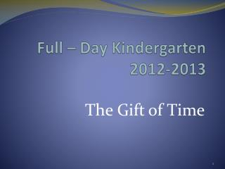 Full – Day Kindergarten 2012-2013