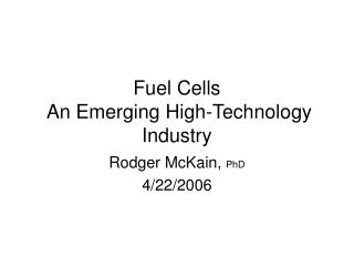 Fuel Cells  An Emerging High-Technology Industry