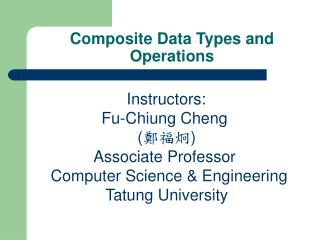 Composite Data Types and Operations
