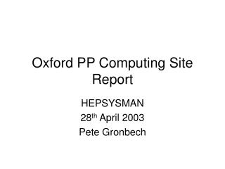 Oxford PP Computing Site Report