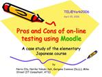 Pros and Cons of on-line testing using Moodle