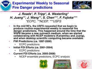 Experimental Weekly to Seasonal Fire Danger predictions