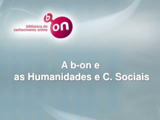 A b-on e  as Humanidades e C. Sociais