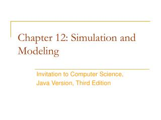 Chapter 12: Simulation and Modeling