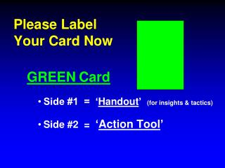 Please Label Your Card Now