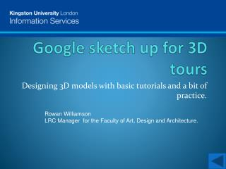 Google sketch up for 3D tours