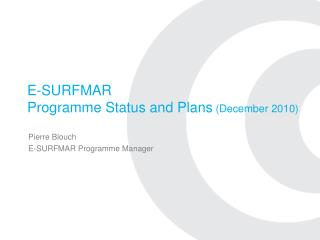E-SURFMAR Programme Status and Plans  (December 2010)