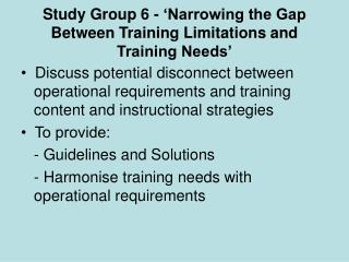 Study Group 6 - 'Narrowing the Gap Between Training Limitations and Training Needs'