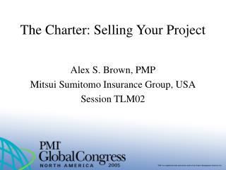 The Charter: Selling Your Project