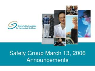 Safety Group March 13, 2006 Announcements