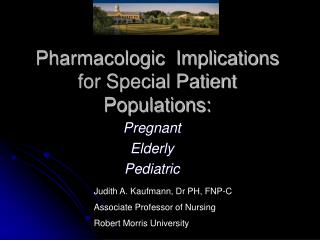 Pharmacologic  Implications for Special Patient Populations: