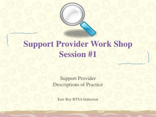 Support Provider Work Shop Session #1