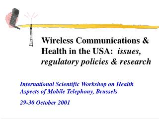 Wireless Communications & Health in the USA:   issues, regulatory policies & research