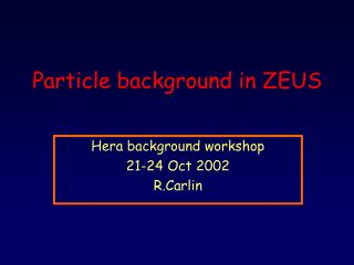 Particle background in ZEUS
