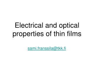 Electrical and optical properties of thin films