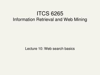 ITCS 6265 Information Retrieval and Web Mining