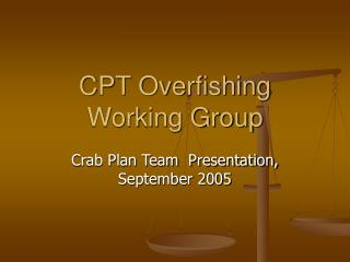 CPT Overfishing Working Group