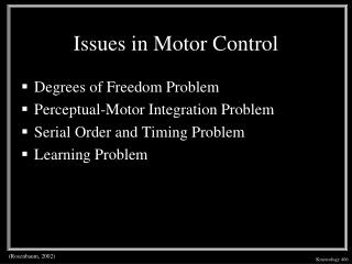 Issues in Motor Control