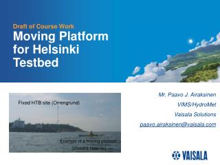 Draft of Course Work Moving Platform for Helsinki Testbed