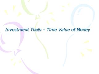 Investment Tools – Time Value of Money
