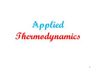 A pplied  Thermodynamics