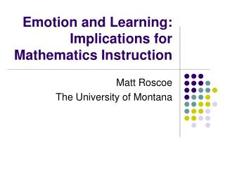 Emotion and Learning: Implications for Mathematics Instruction