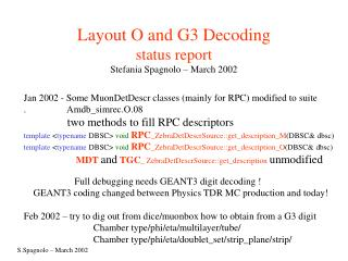 Layout O and G3 Decoding status report Stefania Spagnolo – March 2002