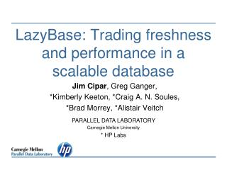 LazyBase: Trading freshness and performance in a scalable database
