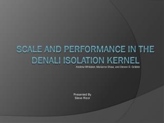 Scale and Performance in the Denali Isolation Kernel