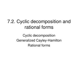 7.2. Cyclic decomposition and rational forms