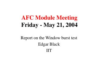 AFC Module Meeting Friday - May 21, 2004