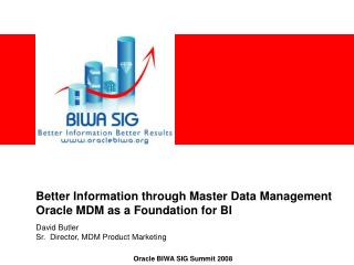 Better Information through Master Data Management Oracle MDM as a Foundation for BI