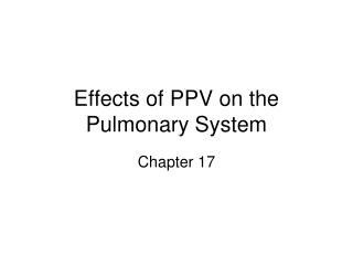 Effects of PPV on the Pulmonary System