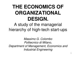 THE ECONOMICS OF ORGANIZATIONAL DESIGN Massimo G. Colombo & Marco Delmastro
