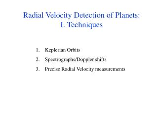 Radial Velocity Detection of Planets: I. Techniques