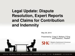 Legal Update: Dispute Resolution, Expert Reports and Claims for Contribution and Indemnity