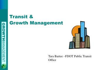 Transit &  Growth Management