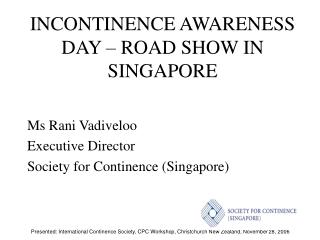 INCONTINENCE AWARENESS DAY – ROAD SHOW IN SINGAPORE