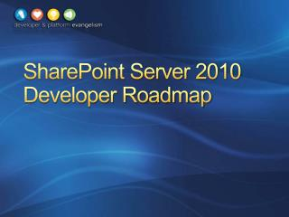 SharePoint Server 2010 Developer Roadmap