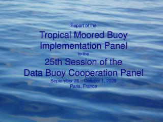 Report of the  Tropical Moored Buoy Implementation Panel  to the  25th Session of the  Data Buoy Cooperation Panel   Sep