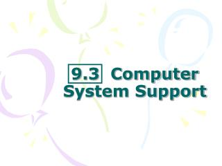 9.3  Computer System Support