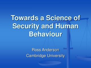 Towards a Science of Security and Human Behaviour