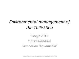 Environmental management of the Tbilisi Sea