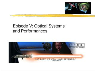 Episode V: Optical Systems and Performances
