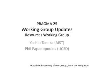 PRAGMA 25 Working Group Updates Resources Working Group