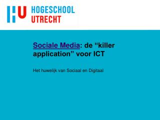 "Sociale Media : de ""killer application"" voor ICT"