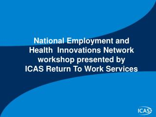 National Employment and Health  Innovations Network workshop presented by