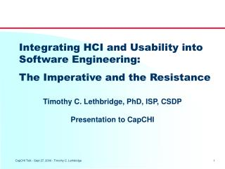 Integrating HCI and Usability into Software Engineering: The Imperative and the Resistance