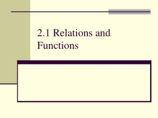 2.1 Relations and Functions
