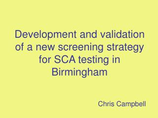 Development and validation of a new screening strategy for SCA testing in Birmingham